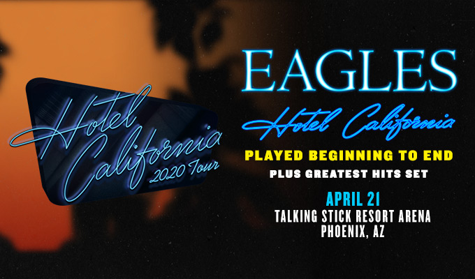 Eagles Hotel California Played Beginning to End April 21st at Talking Stick Resort Arena