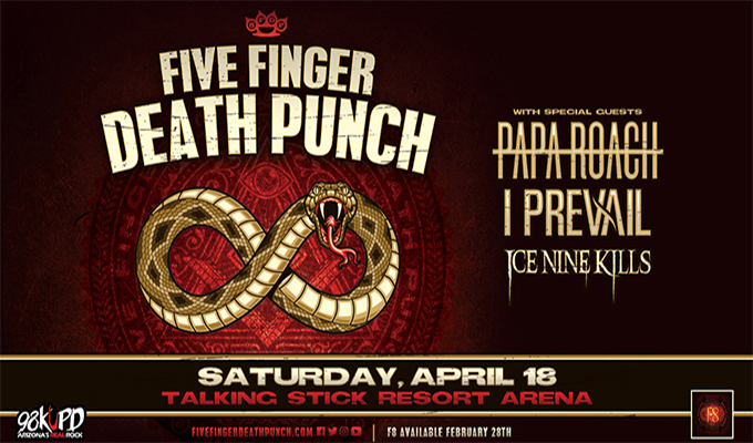 Five Finger Death Punch w/ Papa Roach, I Prevail and Ice Nine Kills Saturday April 18th at Talking Stick Resort Arena