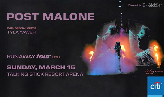 Post Malone w/ Tyla Yaweh Runway Tour leg 2 Sunday, March 15th at Talking Stick Resort Arena